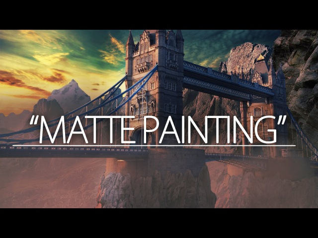 Matte Painting tutorial   London Bridge