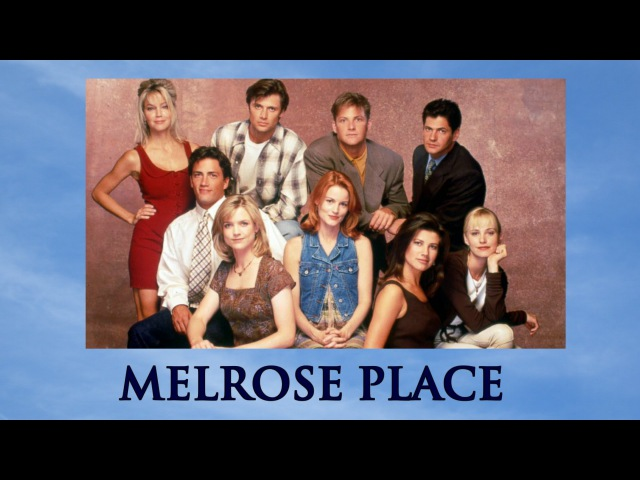 Мелроуз Плэйс / Melrose Place (сериал 1992 – 1999) Was wurde aus den Serien Stars?