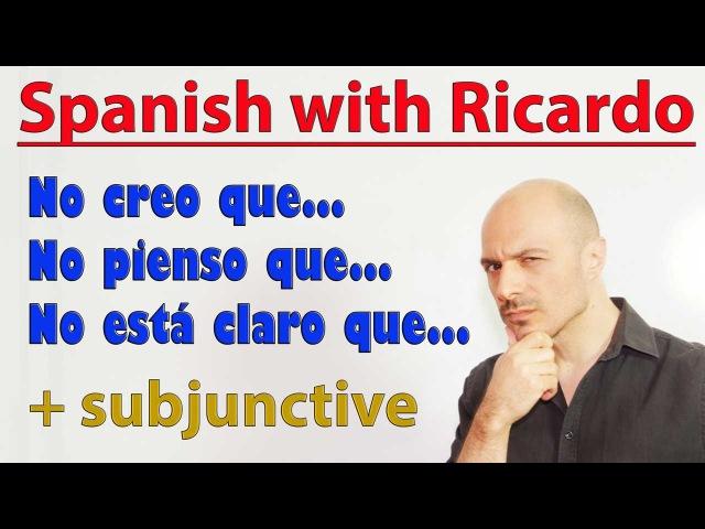 Level B2 - Subjunctive (14) No creo que... subjunctive!