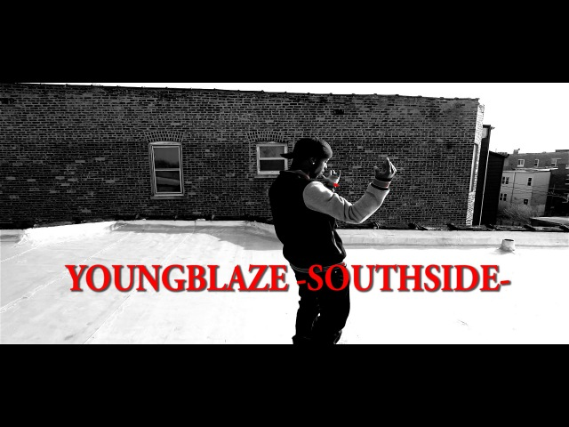 YoungBlaze -SOUTH SIDE- clean version (4k)
