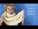 HOW TO KNIT A CHUNKY CABLE EDGED SCARF - The Casting On Couch