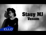 Stasy MJ - Venom  ПРЕМЬЕРА