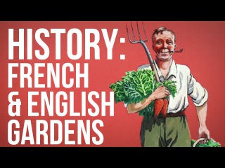 HISTORY OF IDEAS - French English Gardens