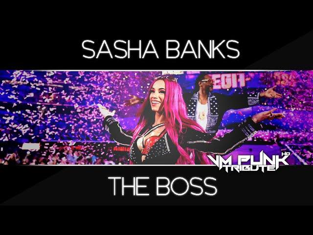 SASHA BANKS • TheBoss • [By VMPunk]ᴴᴰ