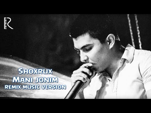 SHOXRUX - MANI JONIM (LIND REMIX) (RapSam)