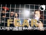 Laurent H. feat Maxxy Dready - Fear
