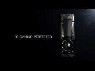 Встречайте GeForce GTX 1080. Совершенство в играх!