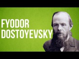 Who is  Fyodor Dostoyevsky?