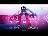 Davido ft Major Lazer Wiwek - Skelewu Remix