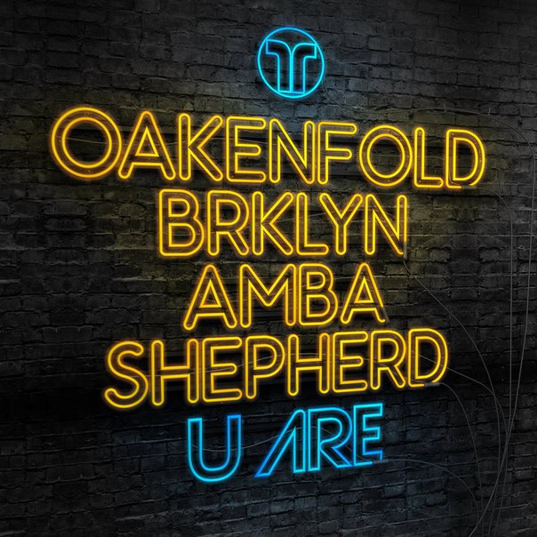 Paul Oakenfold & BRKLYN feat. Amba Shepherd - U Are (Original Mix)  (2016)