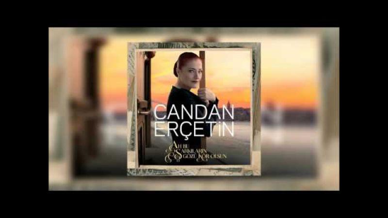Candan Erçetin - Unuttun Beni Zalim (Audio)