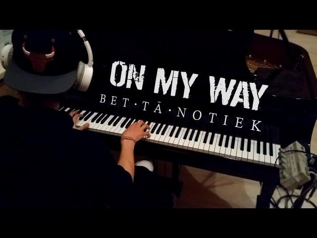On My Way - Bet tā notiek