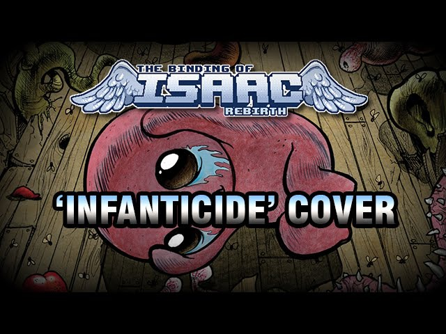 [Music] The Binding of Isaac Rebirth : Infanticide cover/remix by Xavier 'mistermv' Dang