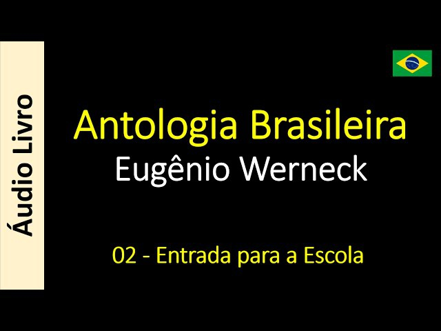 Eugênio Werneck - Antologia Brasileira - 01 - A Tempestade Morte de Iracema O Pampa