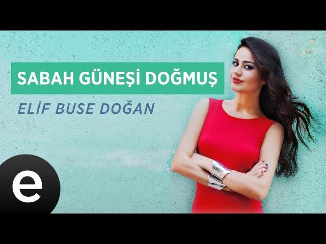 Sabah Güneşi Doğmuş (Elif Buse Doğan) Official Audio sabahgüneşidoğmuş elifbusedoğan