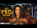 DO PEG MAAR Video Song | ONE NIGHT STAND | Sunny Leone | Neha Kakkar Tony Kakkar | T-Series
