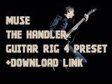 Пресет для Guitar rig 5- Muse - The Handler