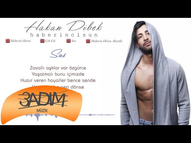 Hakan Dibek - Sus ( Official Lyric Video )