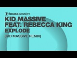 Kid Massive ft Rebecca King - Explode (Kid Massive Remix)