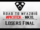 [Road to MFA16 - Irkutsk] MKXL - Losers Final: PETRO (K Lao, C Cage, K Jin) vs Горчичка (Kotal Kahn)
