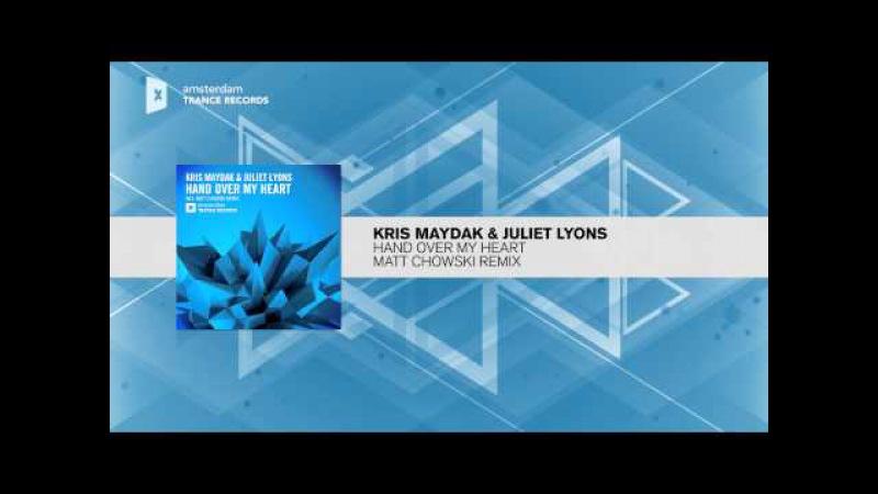 Kris Maydak Juliet Lyons - Hand Over My Heart (Matt Chowski Remix) Amsterdam Trance