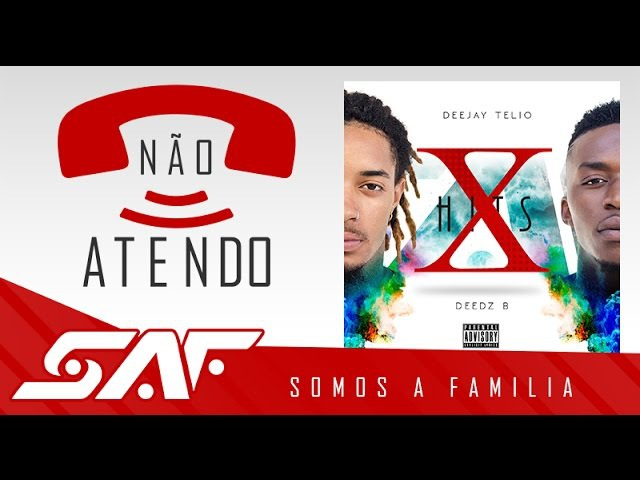 Deejay Telio Deedz B - Não Atendo (Lyric Video Oficial)