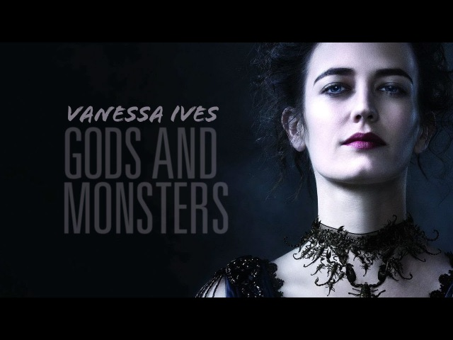 Vanessa ives | gods monsters