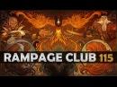 DOTA 2 Rampage Club EP115