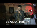 Elnur Valeh - Piterde | Sen o sen deyilsen | 2016 | meyxana_online