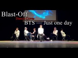 Blast-Off dance cover BTS — Just one day