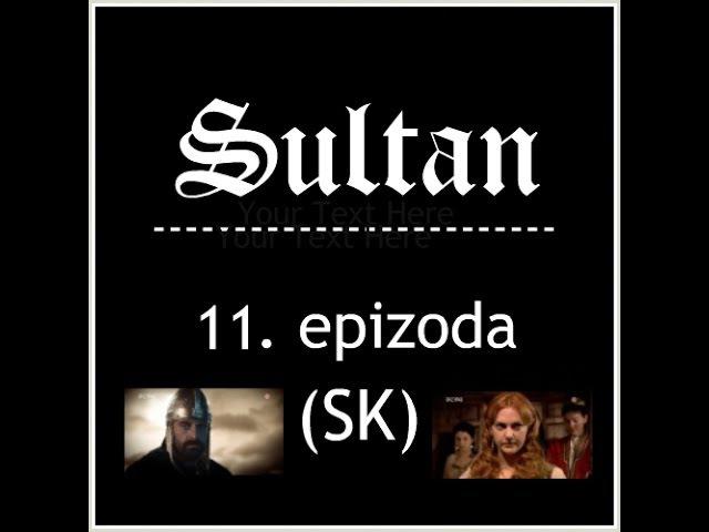 Sultán: 11. epizoda (SK)