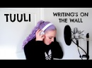 TUULI - WRITING'S ON THE WALL (COVER)