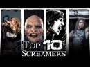 TOP 10 SCREAMERS