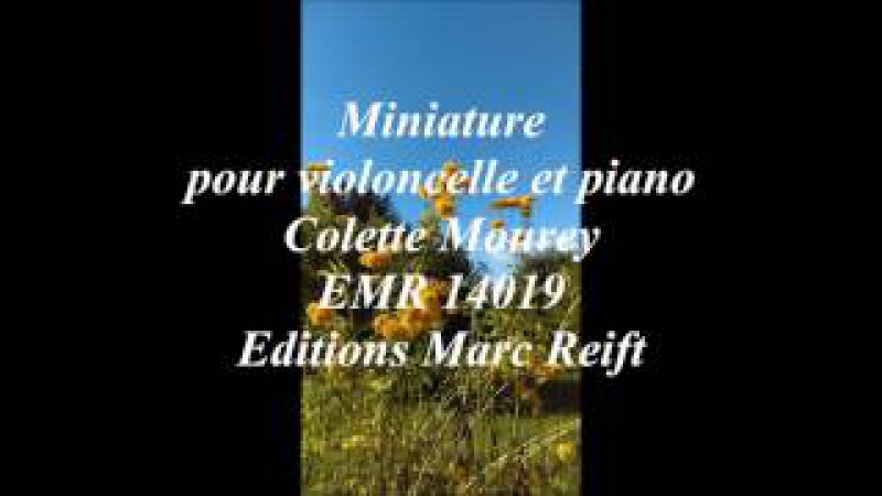 Miniature pour violoncelle et piano, Colette Mourey, EMR 14019, Editions Marc Reift