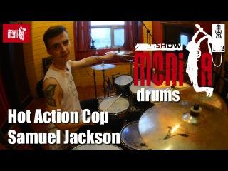 show MONICA drums - Hot Action Cop - Samuel Jackson (Как играть)