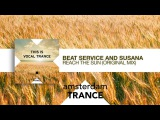 Beat Service &amp Susana - Reach The Sun (This Is Vocal Trance)