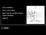 Soul Academy - Your Love Keeps (Moe Turk &amp Joe Mitri Remix) - Haute Musique Official Clip