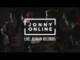 Jonny Online - Live Session 2016 @ Xuman Records Studio (Full Video 4K)