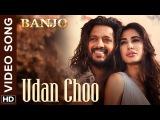 Клип Udan Choo к фильму Banjo - Ритеш Дешмукх и Наргис Факхри