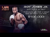 U can fight Roy Jones JR for $100K!