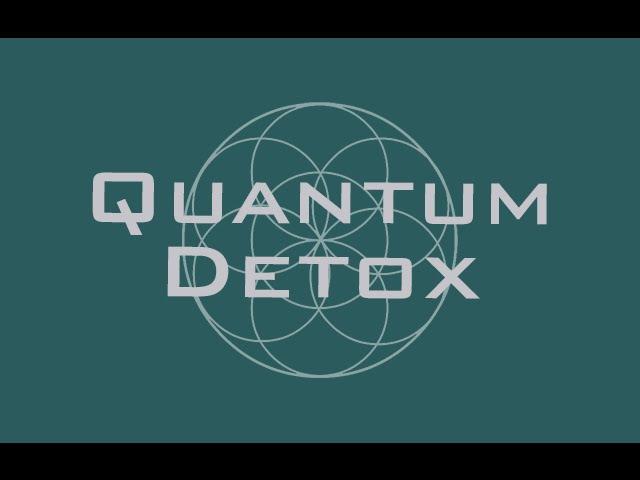 Quantum Detox - Full Body Detoxification - Rife Frequencies - Binaural Beats