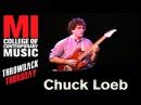 Chuck Loeb Throwback Thursday From the MI Vault
