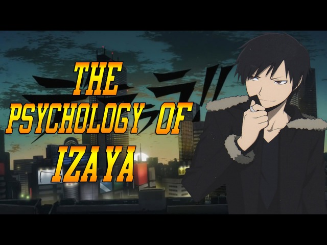 The Psychology of Izaya - Sociopath or Psychopath