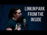 Linkin Park - From The Inside (vocal cover)