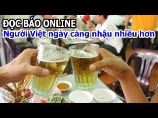 Đọc báo Online - Người Việt nhậu càng ngày càng nhiều - Tin tức 24h