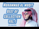 Muhammad Al Muqit - BEST OF - NASHEED COLLECTION Vol. 1  25 Nasheeds