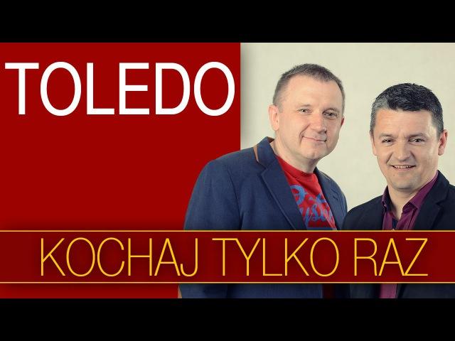 TOLEDO - Kochaj tylko raz [Disco Polo] (Official Video)