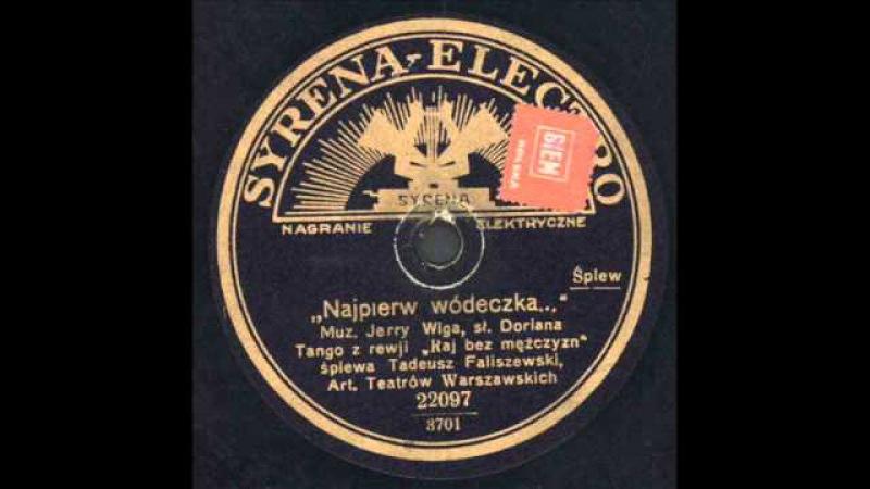 Tadeusz Faliszewski - Najpierw wódeczka.... (Tango)