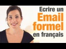 Comment écrire un email formel en français? - How to write a formal email in French?