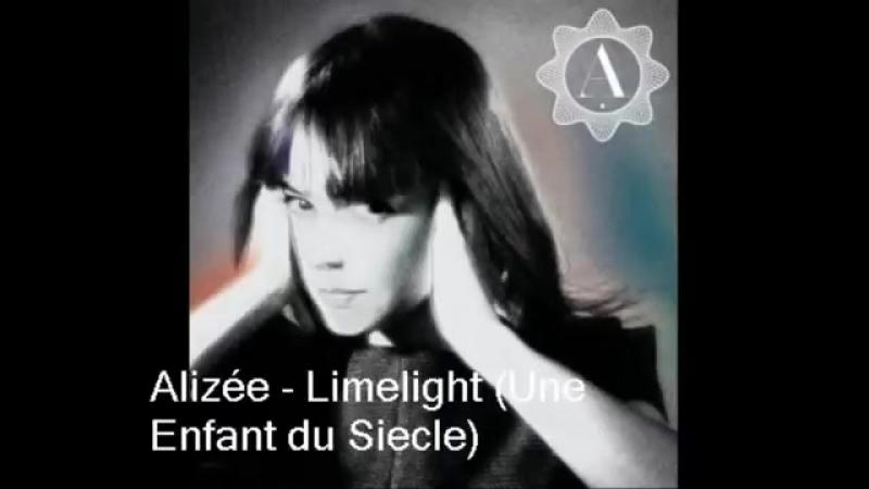 Alizée - limelight (Une Enfant du Siecle)